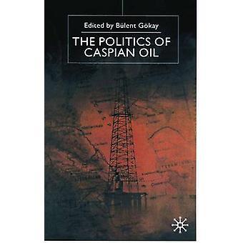 Politik Kaspiske olie af Gokay & Bulent & Dr