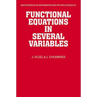 Functional Equations in Several Variables by Aczel & J.