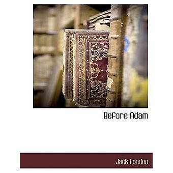 Before Adam by London & Jack
