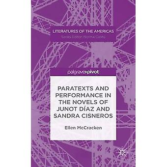 Paratexts and Performance in the Novels of Junot Daz and Sandra Cisneros by McCracken & Ellen