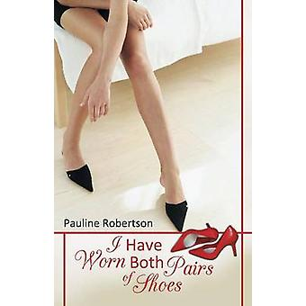 I Have Worn Both Pairs of Shoes by Robertson & Pauline