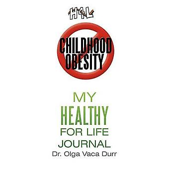 My Healthy for Life Journal by Durr & Olga Vaca