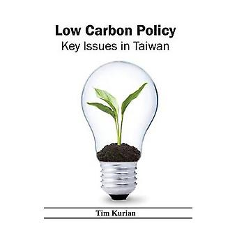 Low Carbon Policy Key Issues in Taiwan by Kurian & Tim