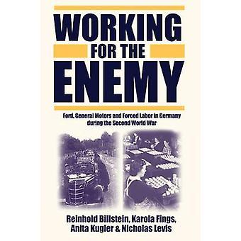 Arbeiten für die feindlichen Ford General Motors und Zwangsarbeit in Deutschland während des zweiten Weltkrieges von Billstein & R.