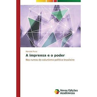 A imprensa e o poder by Puzio Marcelo