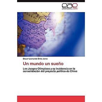 Un Mundo Un Sueno by Ortiz Jerez & Oscar Leonardo