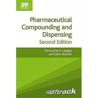 FASTtrack Pharmaceutical Compounding and Dispensing by Christopher A. Langley & Dawn Belcher