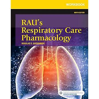 Workbook for Rau's Respiratory Care Pharmacology (9th Revised edition
