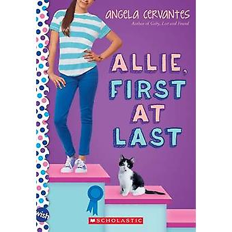 Allie - First at Last - A Wish Novel by Angela Cervantes - 97805458126