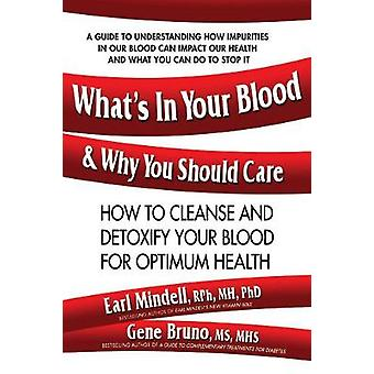 What'S in Your Blood & Why You Should Care - How to Cleanse and De