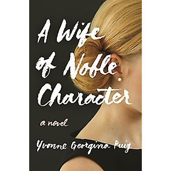 A Wife of Noble Character by Yvonne Georgina Puig - 9781250134912 Book