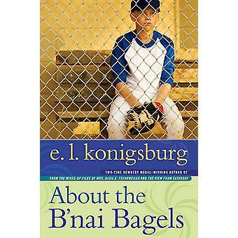 About the B'Nai Bagels by E L Konigsburg - E L Konigsburg - 978141695