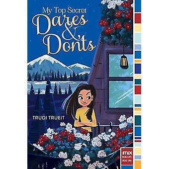 My Top Secret Dares & Don'ts by Trudi Trueit - 9781481469043 Book