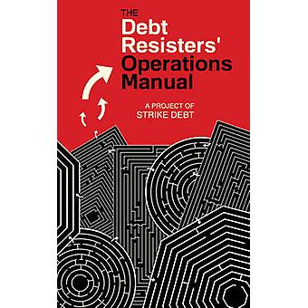 The Debt Resisters' Operations Manual by Andrew Ross - David Graeber
