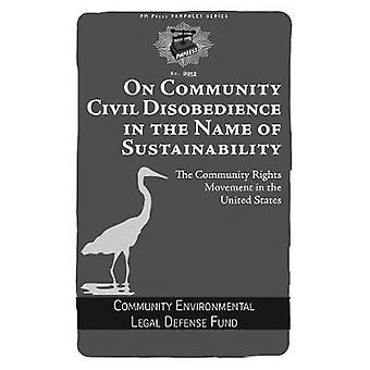 On Community Civil Disobedience in the Name of Sustainability - The Co