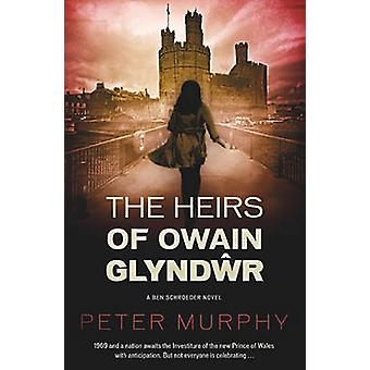 The Heirs of Owain Glyndwr by Peter Murphy - 9781843447863 Book