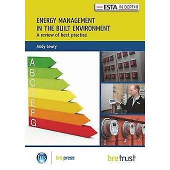 Energy Management in the Built Environment - A Review of Best Practice