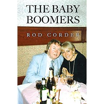 The Baby Boomers by Rod Corder - 9781848979550 Book