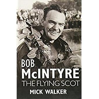 Bob McIntyre - The Flying Scot by Mick Walker - 9781859839560 Book