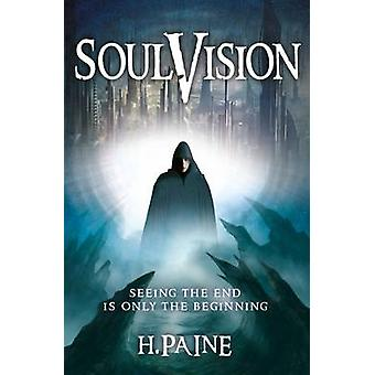 Soulvision - Seeing the End is Only the Beginning by Hazel Paine - 978