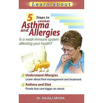 5 Steps to Combat Asthma & Allergies by Anjali Arora - 9788120749207