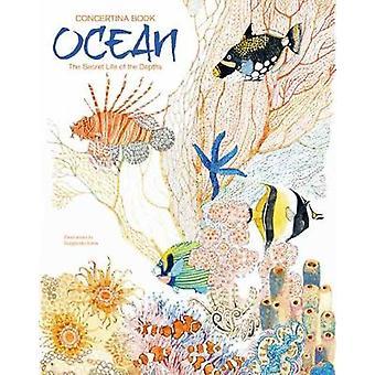 Ocean - The Secret Life of the Depths by Margherita Borin - 9788854412