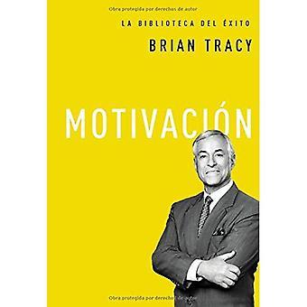 Motivacion (La Biblioteca del Exito)