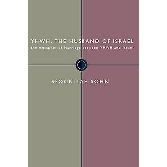 Yhwh the Husband of Israel by Sohn & SeockTae