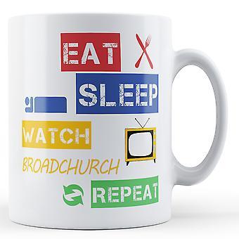 Eat, Sleep, Watch Broadchurch, Repeat Printed Mug