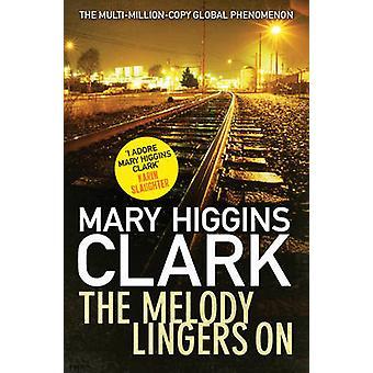 Melodie blijft hangen door Mary Higgins Clark