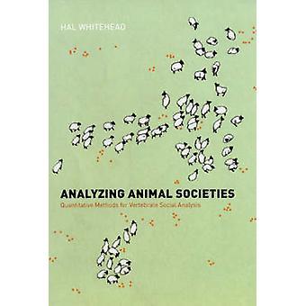 Analyzing Animal Societies - Quantitative Methods for Vertebrate Socia