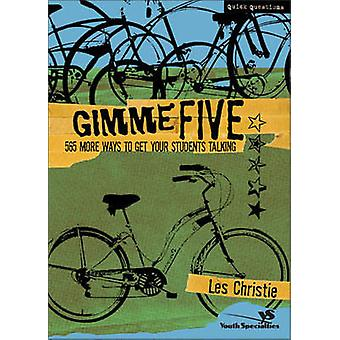 Gimme Five - 500 More Ways to Get Your Students Talking by Les Christi