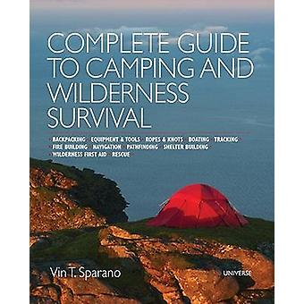 Complete Guide to Camping and Wilderness Survival - Backpacking * Equi