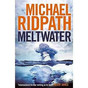Meltwater (Export/Airside ed) by Michael Ridpath - 9780857896452 Book