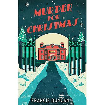 Murder for Christmas by Francis Duncan - 9781784703455 Book
