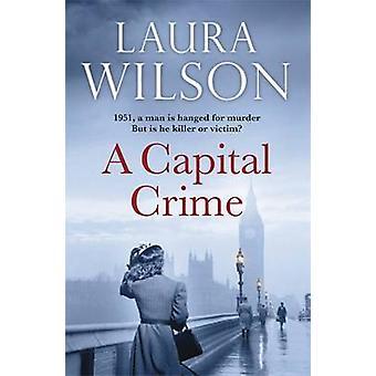Ein Kapitalverbrechen von Laura Wilson - 9781849163101 Buch
