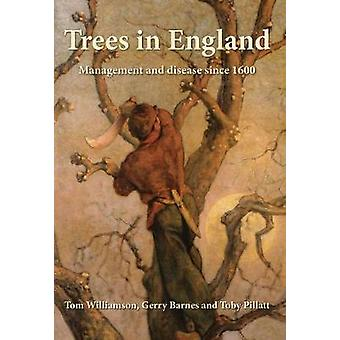 Trees in England - Management and disease since 1600 - 2017 by Gerry Ba