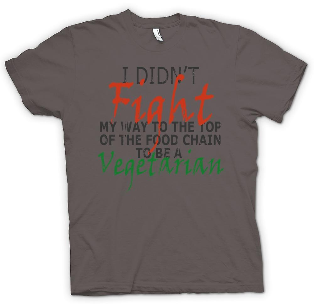 Womens T-shirt - I Didn�t Fight My Way To The Top Of Food Chain To Be A Vegatarian