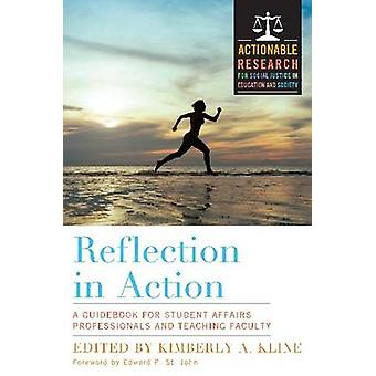 Reflection in Action - A Guidebook for Student Affairs Professionals a