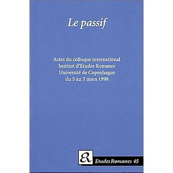 Le Passif - Actes du Colloque International Organise par L'Institut d'