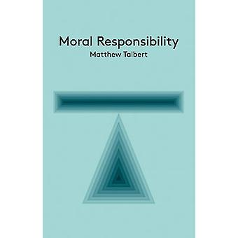 Responsabilité morale - une Introduction par Matthew Talbert - 9780745680
