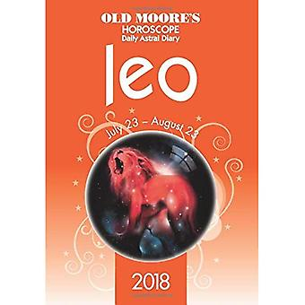 Old Moore's Horoscope Leo 2018 (Old Moore's Horoscope Daily Astral Diaries)