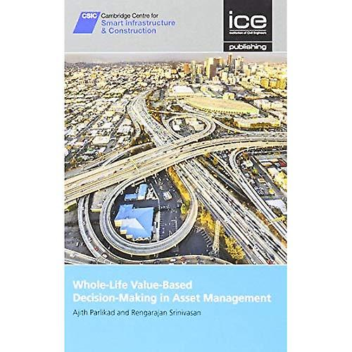 Whole-Life Value Based Decision Making in Asset ManageHommest (CSIC Series)