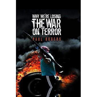 Varför vi förlorar kriget mot terrorismen