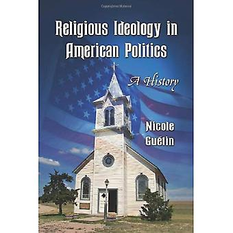 Religious Ideology in American Politics: A History