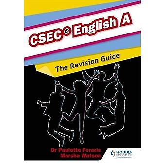 English A CSEC Revision Guide:A Complete English Revision Guide for   CSEC English A