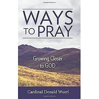 Ways to Pray: Growing Closer to God
