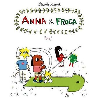 Anna and Froga 4: Fore!