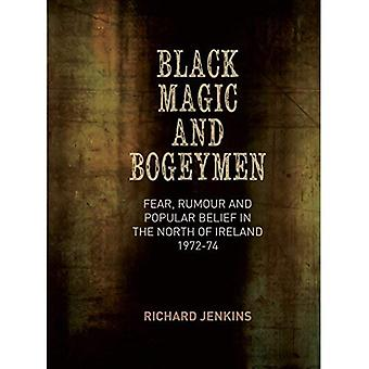 Black Magic and Bogeymen: Fear, Rumour and Popular Belief in the North of Ireland 1972-74