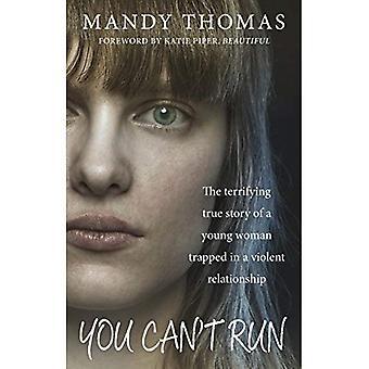 Kann nicht ausgeführt werden: Die erschreckende wahre Geschichte einer jungen Frau gefangen in einer gewalttätigen Beziehung